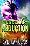 Mercenary Abduction (Alien Abduction Book 4)