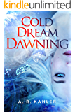 Cold Dream Dawning (Pale Queen Series Book 2)