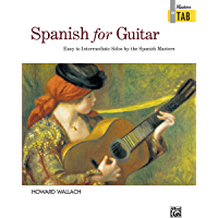 Spanish for Guitar: Masters in TAB: Easy to Intermediate Sheet Music Solos by the Spanish Masters