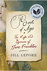 Book of Ages: The Life and Opinions of Jane Franklin Kindle Edition