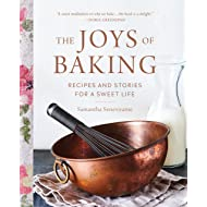The Joys of Baking: Recipes and Stories for a Sweet Life