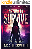 Trying To Survive: A Post-Apocalyptic EMP Survival (Zero Power Book 2)