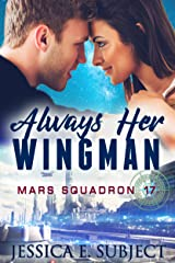 Always Her Wingman (Mars Squadron 17 Book 1) Kindle Edition