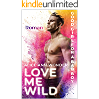 LOVE ME WILD: Good Girl for a Bad Boy
