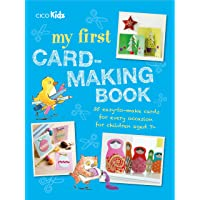 My First Card-Making Book: 35 Easy-to-Make Cards for Every Occasion for Children Aged 7+