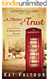 A Matter of Trust: London Calling Book One (English Edition)