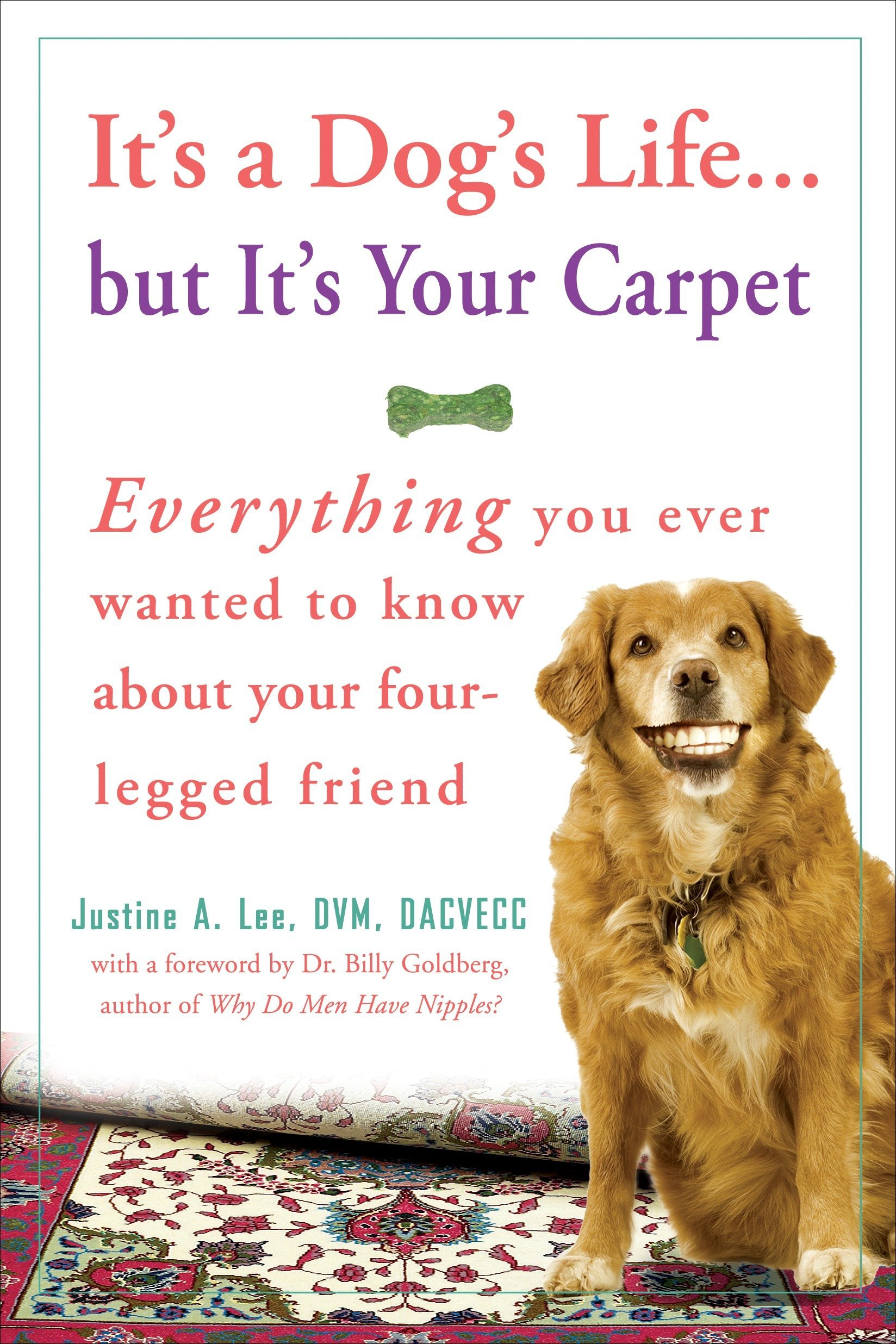 It\'s a Dog\'s Life...but It\'s Your Carpet: Everything You Ever Wanted ...