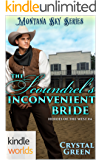 Montana Sky: The Scoundrel's Inconvenient Bride (Kindle Worlds Novella) (Heroes of the West Book 4)