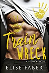 Train Wreck (Life Sucks Book 1)