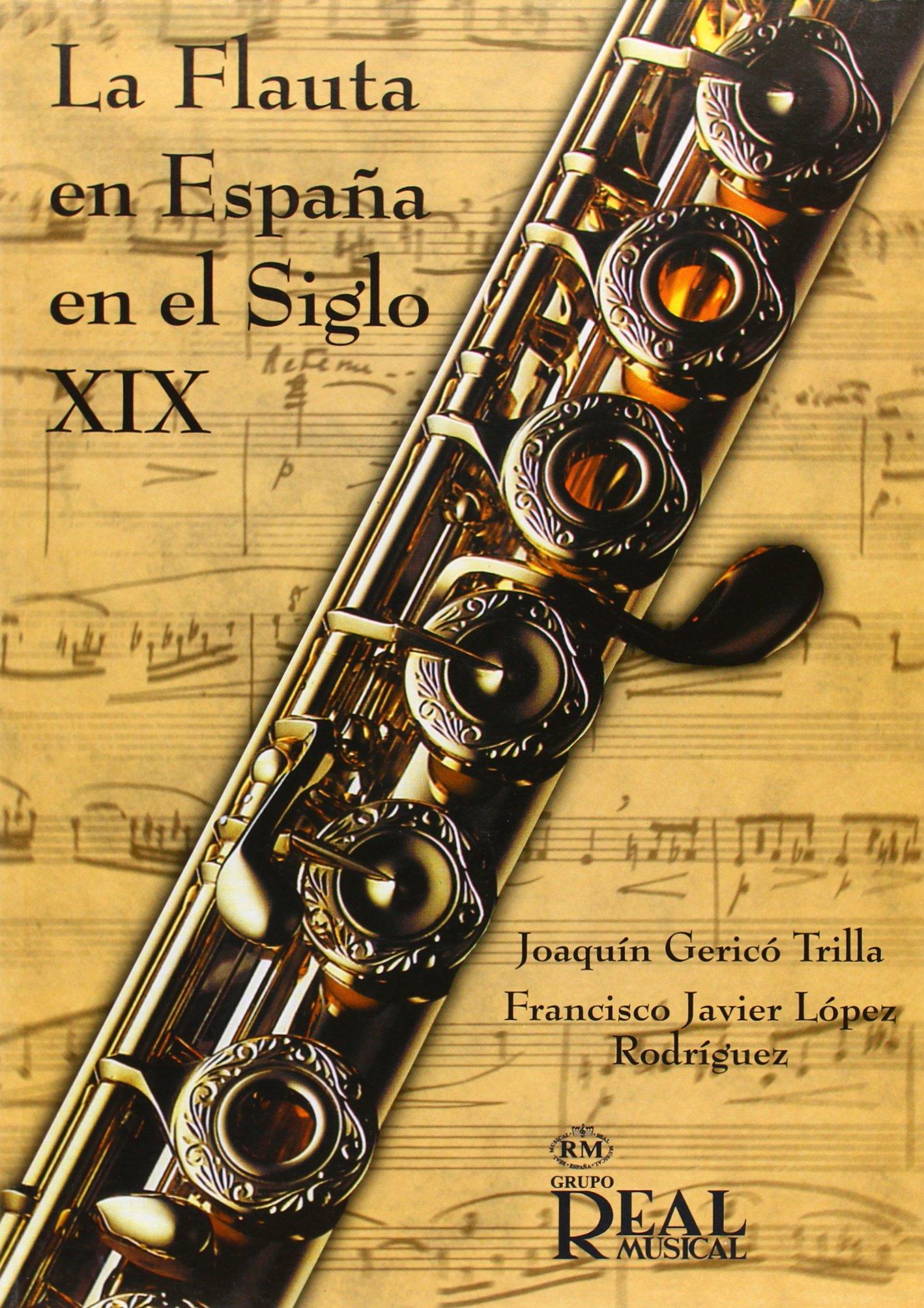 La Flauta en España en el Siglo XIX: Amazon.es: Gerico Trilla: Libros