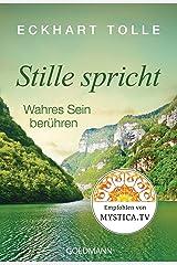 Stille spricht: Wahres Sein berühren (German Edition) Kindle Edition