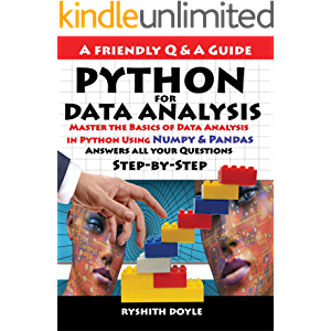 PYTHON FOR DATA ANALYSIS: Master the Basics of Data Analysis in Python Using Numpy & Pandas: Answers all your Questions…