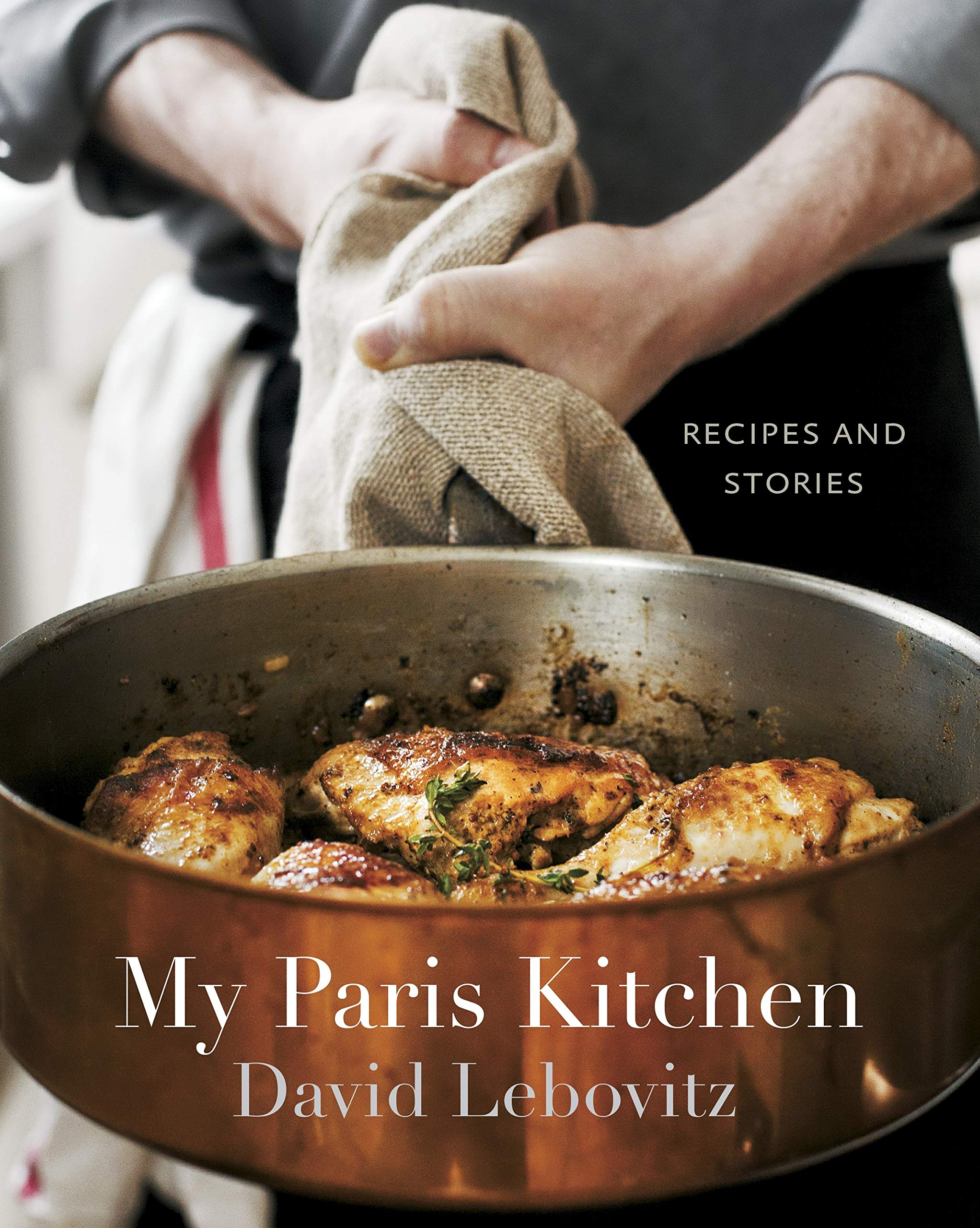 My Paris Kitchen: Recipes and Stories [A Cookbook]: Lebovitz, David: 8601401105633: Amazon.com: Books