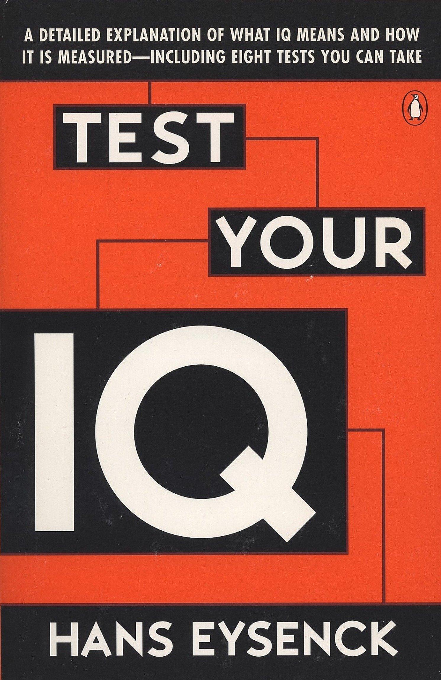 Test Your IQ: A Detailed Explanation of What IQ Means and How It Is  Measured -- Including Eight Tests You Can Take: Hans J. Eysenck, Darrin  Evans: ...