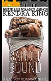 Bandit Bound: A Bad Boy Romance Novel