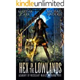 Hex in the Lowlands (Academy of Necessary Magic Book 4)