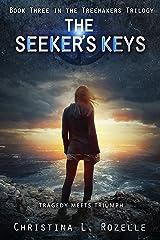 The Seeker's Keys: Book Three in the YA Dystopian Scifi Epic (The Treemakers Trilogy - 3)