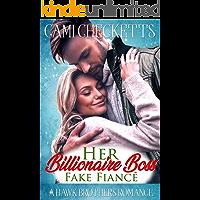 Her Billionaire Boss Fake Fiancé (A Hawk Brothers Romance)