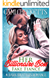 Her Billionaire Boss Fake Fiancé (Hawk Brothers Romance Book 3)