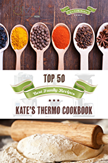 Amazon thermomix recipes breakfast lunch dinner dessert kates thermo cookbook top 50 best family recipes your guide to easy family cooking fandeluxe Images