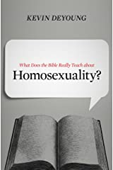 What Does the Bible Really Teach about Homosexuality? Kindle Edition