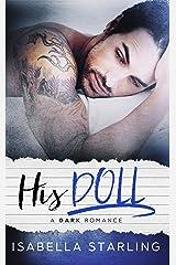 His Doll: A Dark Bad Boy Romance Kindle Edition
