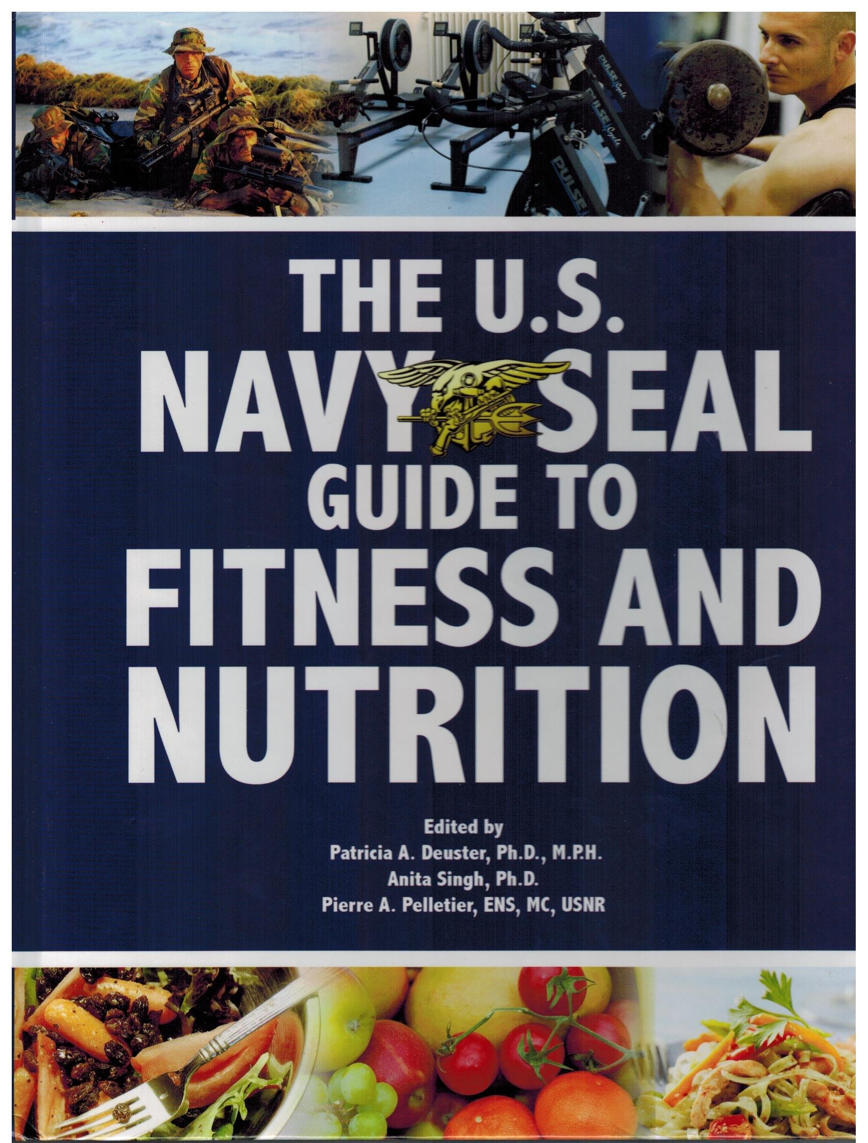 Read Online The U.S. Navy Seal Guide to Fitness and Nutrition ebook