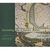 Inventing the Charles River (MIT Press)