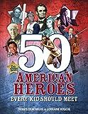 50 American Heroes Every Kid Should Meet (2nd Revised Edition)