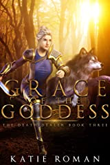 Grace of the Goddess (The Death Dealer Book 3) Kindle Edition
