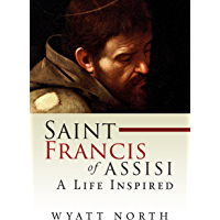 Saint Francis of Assisi: A Life Inspired (English Edition)
