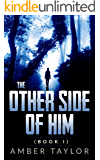 The Other Side Of Him: Book I