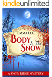 Body In The Snow: A Small Town Mystery (Snow Ridge Mysteries Book 2) (English Edition)