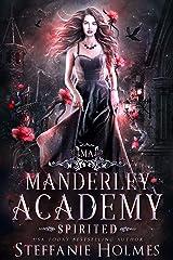 Spirited: a reverse harem academy romance (Manderley Academy Book 3) Kindle Edition