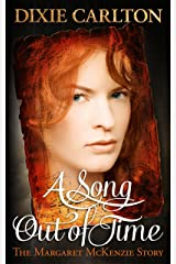 A Song Out of Time: The Margaret McKenzie Story Kindle Edition