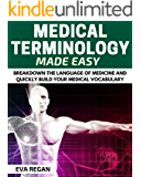 Medical Terminology: Medical Terminology Made Easy: Breakdown the Language of Medicine and Quickly Build Your Medical Vocabulary (Medical Terminology, Nursing School, Medical Books)