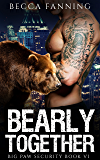 Bearly Together (BBW Shifter Security Romance) (Big Paw Security Book 6)
