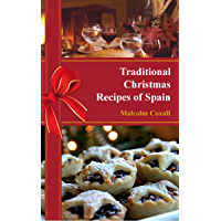 Traditional Christmas Recipes of Spain (Traditional Recipes of Spain Book 2)