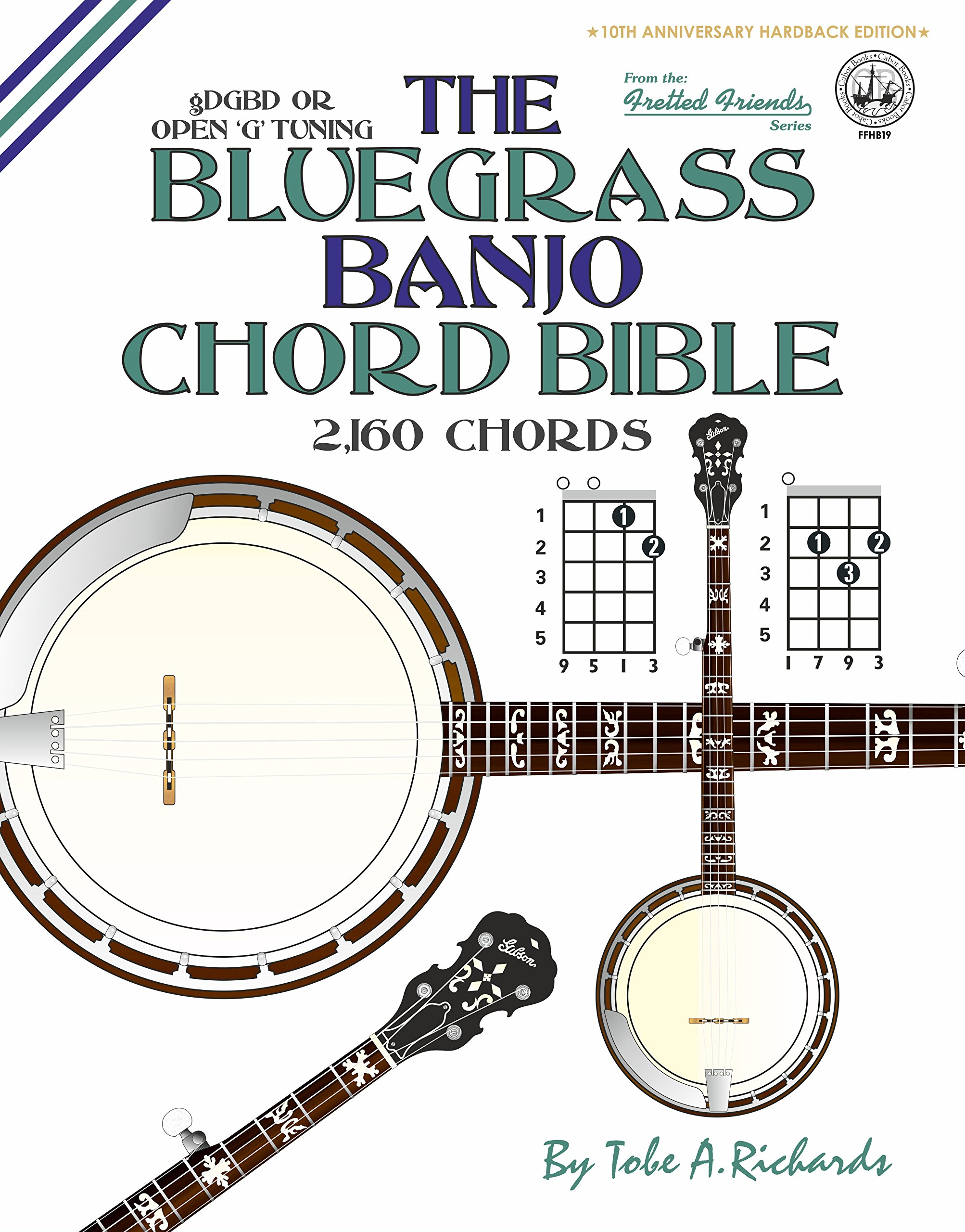 The Bluegrass Banjo Chord Bible: Open 'G' Tuning 2,160 Chords (Fretted Friends Series)