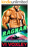 Ragnar: Alien Abduction Romance (Alien Raiders' Brides Book 4)
