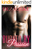 Burned by Passion: A Billionaire BWWM Interracial Romance