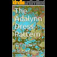 The Adalynn Dress Pattern: Nb-24 months