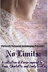 No Limits: A Collection of Short Stories Inspired by the Bronte Sisters Kindle Edition