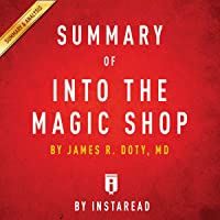 Summary of 'Into the Magic Shop' by James R. Doty, MD   Includes Analysis