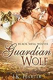 Guardian Wolf (Black Mesa Wolves Book 1)