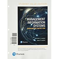 Management Information Systems: Managing the Digital Firm, Student Value Edition (15th Edition)