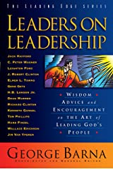 Leaders on Leadership (The Leading Edge Series): Wisdom, Advice and Encouragement on the Art of Leading God's People Kindle Edition
