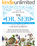 The Dr. Sebi Treatments and Cures • A Healing Journey: Discover the Dr. Sebi Cures for Herpes, Mucus, Hair Loss, Obesity…