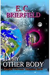 In My Other Body: Parallel Universe Threatens Earth Kindle Edition