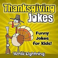 Thanksgiving Jokes: Funny Jokes for Kids!